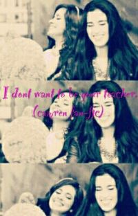 I dont want to be your teacher (camren) in editing cover