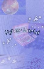 Cyber World - AU by stubbypotatoface