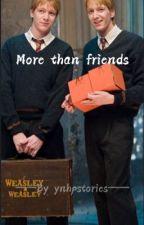 More than Friends | (Fred Weasley x reader) by ynhpstories