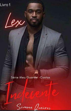 LEX ( Série Meu Guarda-Costas Indecente) by SimoneQueiroz7