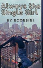 Always The Single Girl by RCorsini