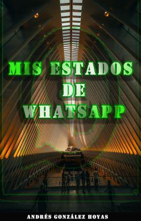 Mis estados de WhatsApp. by Andresghsong