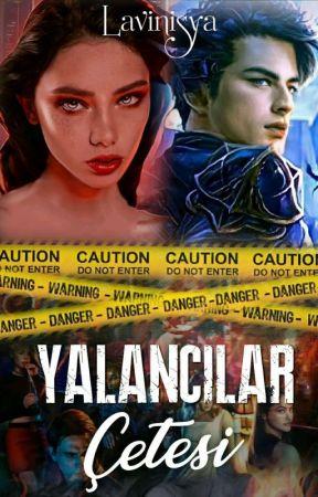 YALANCILAR ÇETESİ +18 by Lavinisya