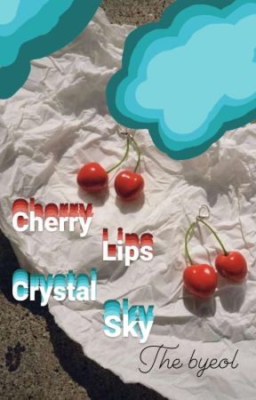 Cherry Lips Crystal Sky (bxb)  by TheByeol