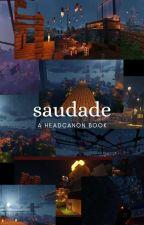Saudade   A Headcanon Book by 1-800-HONKKARL