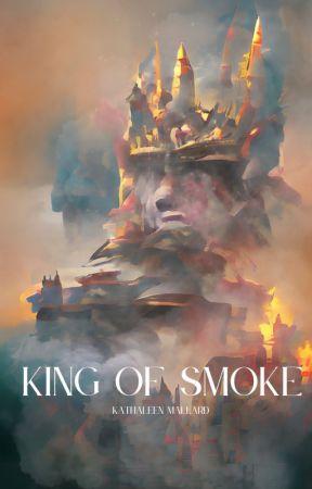 King of Smoke by Kathaleengrace