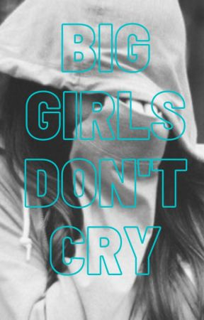 Big Girls Don't Cry by SimpWriting