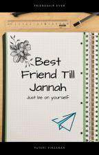 Best Friend Till Jannah by zuayauay