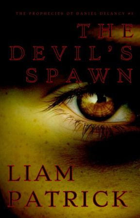 The Devil's Spawn (The Prophecies of Daniel Delancy #1) [sample] by LiamBarathLane7