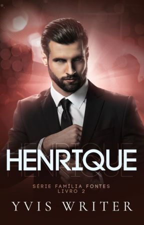 HENRIQUE - Livro 2 by Yvis_Writer
