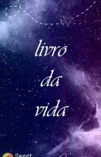 Livro Da Vida 💫 by RosyFerreira498