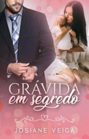 Grávida em Segredo • O CEO e a Virgem by JosianeVeiga