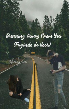 Running Away From You (Fugindo de Você) by yang-gin08__