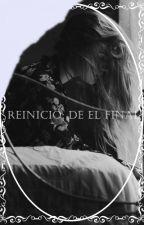 Reinicio: De el final by bettyG1234