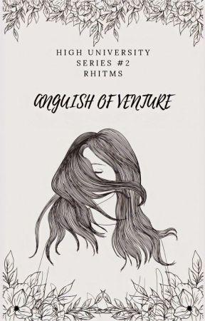 ANGUISH OF VENTURE (HIGH UNIVERSITY SERIES #2) by RhItMs