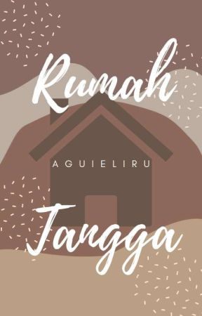 Rumah Tangga by AGUIELIRU