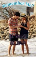 Remember Me? Nick & Macy  Love Story by Ari_Bug24