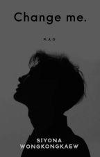 Change me [Christian story] by Siyona Wongkongkaew by 777siyona