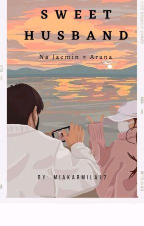 SWEET HUSBAND   NA JAEMIN√ (ON GOING) by miakarmila17