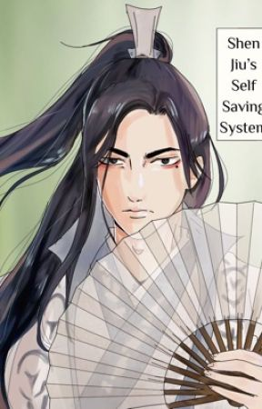 Shen Jiu's Self Saving System  by shizunsrighttiddie