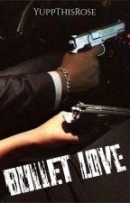Bullet love by YuppThisRose