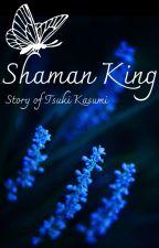 Shaman King: Story of Tsuki Kasumi by DarkHarmony2000