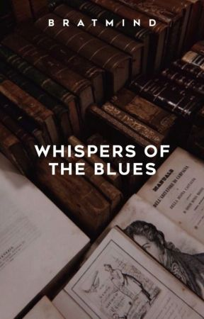 Whispers of the Blues by bratmind