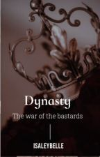 Dynasty    Reign by isaleybelle