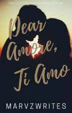 Dear Amore: Ti Amo by marvzwrites