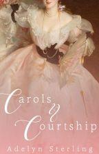 Carols & Courtship by AdelynAnn