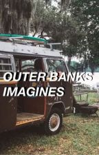 OUTER BANKS IMAGINES by avenging-fandoms