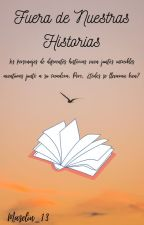 Fuera De Nuestras Historias by Maselin_13