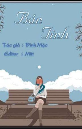 [Edit] Bán Tinh - Đinh Mặc by HBNmoemoe