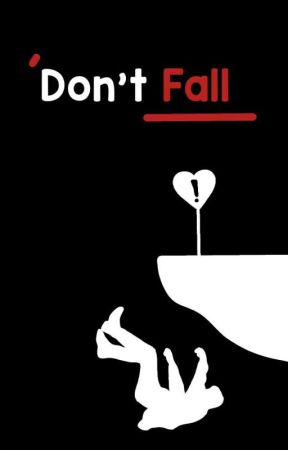 Don't Fall  by rennjunctii
