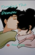 Taming the Demon by SamT1209