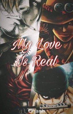 [One Piece x Reader] Tình yêu của tôi là có thật
