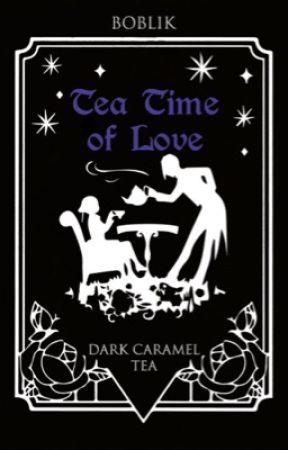 Tea Time of Love-Dark Caramel tea by B03lik