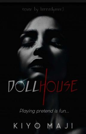 Dollhouse by KiyoMaji123