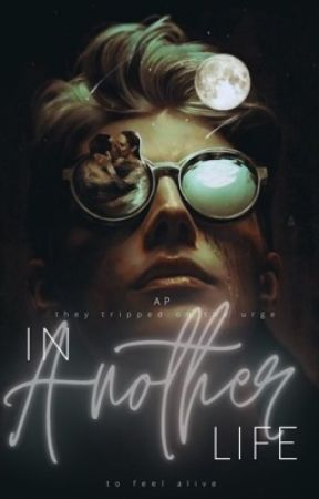 In Another Life  by _ChaoticMinds_
