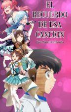 EL RECUERDO DE ESA CANCIÓN. by SanaeLaBonita