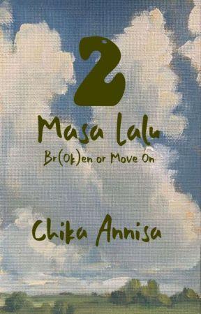 2 Masa Lalu by ChikAnnisa19