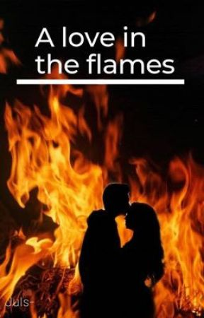 A love in the flames  by Julia9263030