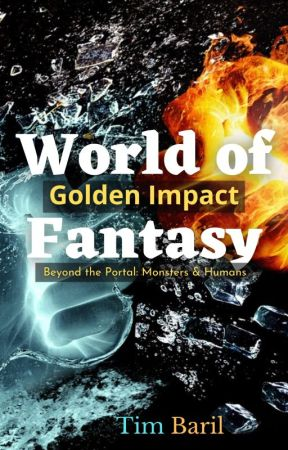 World of Fantasy: Golden Impact by TimothyBaril