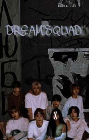 Dream'Squad ♪ by nikiiigdboy