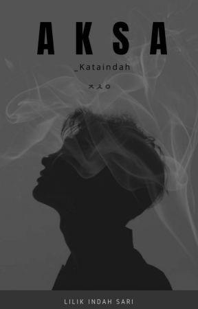 A K S A  by _Kataindah