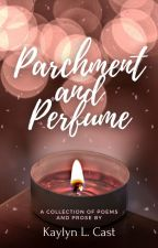 Parchment & Perfume by KaylynLCast