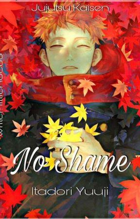 No Shame <Itadori Yuuji> by littlehoe666