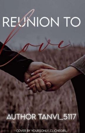 Reunion to love - One shot by Tanvi_5117