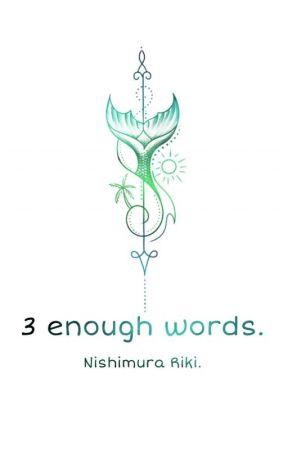 3 Enough words. by SaNeBLS