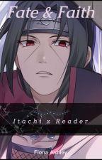 Fate & Faith [Modern Itachi x Reader] by fionaashley28